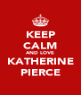 KEEP CALM AND LOVE KATHERINE PIERCE - Personalised Poster A4 size