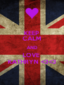 KEEP CALM AND LOVE  KATHRYN <3<3 - Personalised Poster A4 size