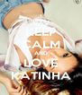 KEEP CALM AND LOVE KATINHA - Personalised Poster A4 size