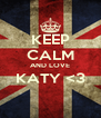 KEEP CALM AND LOVE KATY <3  - Personalised Poster A4 size