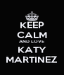 KEEP CALM AND LOVE KATY MARTINEZ - Personalised Poster A4 size