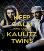 KEEP CALM AND LOVE KAULITZ TWINS - Personalised Poster A4 size