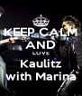 KEEP CALM AND LOVE Kaulitz with Marina - Personalised Poster A4 size