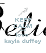 KEEP CALM AND love  kayla duffey - Personalised Poster A4 size