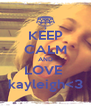 KEEP CALM AND LOVE  kayleigh<3 - Personalised Poster A4 size