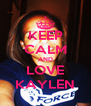 KEEP CALM AND LOVE KAYLEN - Personalised Poster A4 size