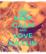 KEEP CALM AND LOVE KAYLIN - Personalised Poster A4 size