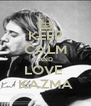 KEEP CALM AND LOVE  KAZMA - Personalised Poster A4 size