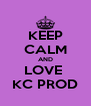 KEEP CALM AND LOVE  KC PROD - Personalised Poster A4 size