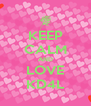 KEEP CALM AND LOVE KD4L - Personalised Poster A4 size