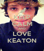 KEEP CALM AND LOVE KEATON - Personalised Poster A4 size