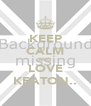 KEEP CALM AND LOVE KEATON.. - Personalised Poster A4 size