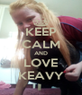KEEP CALM AND LOVE KEAVY - Personalised Poster A4 size