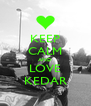KEEP CALM AND LOVE KEDAR - Personalised Poster A4 size