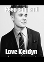 Keep calm and Love Keidyn  - Personalised Poster A4 size
