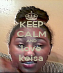 KEEP CALM AND love keisa - Personalised Poster A4 size
