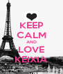 KEEP CALM AND LOVE KEIXIA - Personalised Poster A4 size
