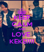 KEEP CALM AND LOVE  KEKE!!!! - Personalised Poster A4 size