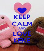 KEEP CALM AND LOVE KEKE - Personalised Poster A4 size