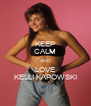 KEEP CALM AND LOVE KELLI KAPOWSKI - Personalised Poster A4 size
