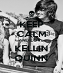 KEEP CALM AND LOVE KELLIN QUINN - Personalised Poster A4 size
