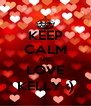 KEEP CALM AND LOVE KELLY :) - Personalised Poster A4 size
