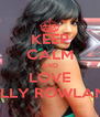 KEEP CALM AND LOVE KELLY ROWLAND - Personalised Poster A4 size