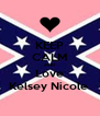 KEEP CALM AND Love Kelsey Nicole  - Personalised Poster A4 size