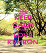 KEEP CALM AND LOVE KEMBON - Personalised Poster A4 size