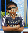 KEEP CALM AND LOVE KEN - Personalised Poster A4 size