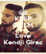 KEEP CALM AND Love Kendji Girac - Personalised Poster A4 size