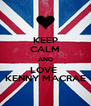 KEEP CALM AND LOVE   KENNY MACRAE  - Personalised Poster A4 size