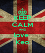 KEEP CALM AND love  Keo - Personalised Poster A4 size