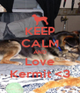 KEEP CALM AND Love Kermit <3 - Personalised Poster A4 size
