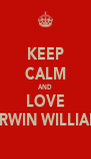 KEEP CALM AND LOVE KERWIN WILLIAMS - Personalised Poster A4 size