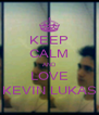 KEEP CALM AND LOVE KEVIN LUKAS - Personalised Poster A4 size