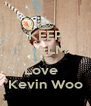 KEEP CALM AND Love   Kevin Woo - Personalised Poster A4 size