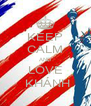 KEEP CALM AND LOVE  KHÁNH - Personalised Poster A4 size