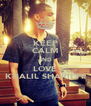 KEEP CALM AND LOVE KHALIL SHARIEFF - Personalised Poster A4 size