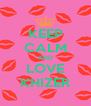 KEEP CALM AND LOVE KHIZER - Personalised Poster A4 size