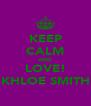 KEEP CALM AND LOVE! KHLOE SMITH - Personalised Poster A4 size