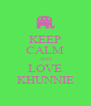 KEEP CALM AND LOVE KHUNNIE - Personalised Poster A4 size