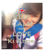 KEEP CALM AND LOVE Ki Anne  - Personalised Poster A4 size