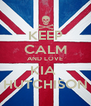 KEEP CALM AND LOVE KIA  HUTCHISON - Personalised Poster A4 size