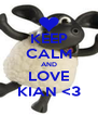 KEEP CALM AND LOVE KIAN <3 - Personalised Poster A4 size