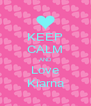 KEEP CALM AND Love Kiarna - Personalised Poster A4 size