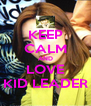 KEEP CALM AND LOVE KID LEADER - Personalised Poster A4 size