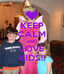 KEEP CALM AND LOVE KIDS!! - Personalised Poster A4 size