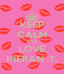 KEEP CALM AND LOVE KIERAN .T. - Personalised Poster A4 size