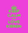 KEEP CALM AND LOVE KIEREN - Personalised Poster A4 size